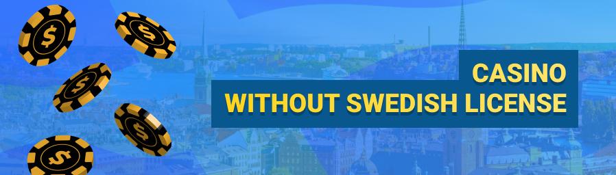 Vad är ett casino utan svensk licens?